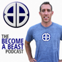 BAB 036: How Becoming a Beast Will Cause You to Lose All of Your Friends & Why That's a Good Thing